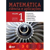 Livro Matemática Vol 1 Ciências E Aplicações- Ed Atual