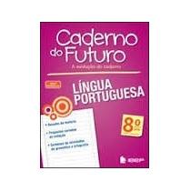 Caderno Do Futuro Lingua Portuguêsa 8 E 9ª Ano