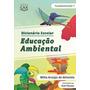 Dicionário Escolar Educação Ambiental Fundamental 1 Ecologia