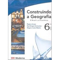 Construindo A Geografia 6 ª Serie 7º Ano - Regina Araujo