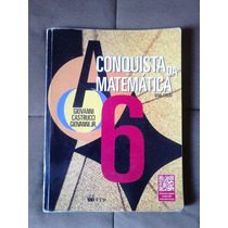 A Conquista Da Matemática 6º Ano - Nova Edição