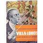 Villa- Lobos- Alma Sonora Do Brasil- Arnaldo Magalhâes