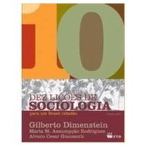Livro 10 Lições De Sociologia -gilberto Dimenstein-vol.único