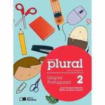 Livro Língua Portuguesa 2: -coleção Plural Ed:saraiva