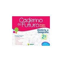 Caderno Do Futuro Historia E Geografia 1, 2, 3, 4 E 5ª Ano