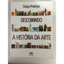 Descobrindo A História Da Arte - Proença, Graça.