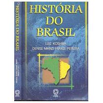 Livro História Do Brasil - Luiz Koshiba