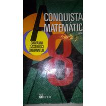 Livro A Conquista Da Matemática 8 Ano