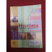 Livro: História Conceitos E Procedimentos 5°série 6°ano.