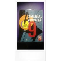 A Conquista Da Matemática 9 Ou 8 - Livro Do Aluno