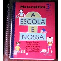 Livro Didatico A Escola É Nossa - Matemática 3ª Série