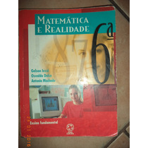 Matemática E Realidade 7º Ano 6ª Série