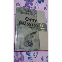 Entre Palavras Nova Edição 8 Ano 7a Série Lingua Portuguesa