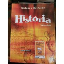 Livro: História - Gislane E Reinaldo - Vol Único.