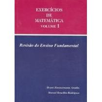 Exercicios De Matematica Vol.1 - Revisão Do 1º Grau Sa