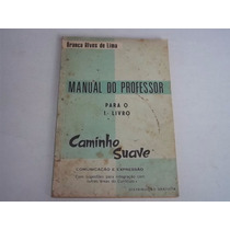 Livro Guia Do Professor Caminho Suave Branca Lima Anos 1960