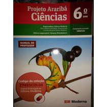 Livro: Ciências Projeto Arariba 6,7,8 E 9 ° Ano.