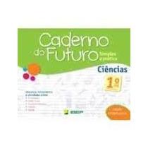 Caderno Do Futuro Ciencias 1, 2, 3, 4 E 5ª Ano