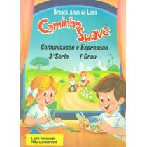 Livro Caminho Suave 2ª Série Branca Alves De Lima Novo!