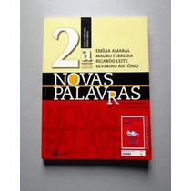 Novas Palavras 2.a Série - Amaral - Ferreira - Leite - Antôn