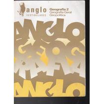 Anglo Vestibulares Geografia 2 Geral E Geopolitica Oo