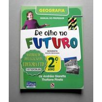 Geografia 2o Ano - De Olho No Futuro - Giaretta - Pinela