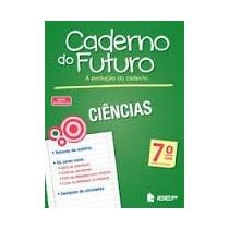 Caderno Do Futuro Ciências 7ª Ano