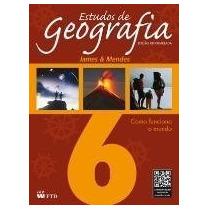 Estudos De Geografia - Como Funciona O Mundo - 6º Ano - E Sa
