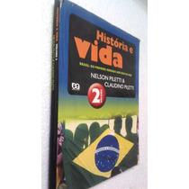 Livro História E Vida Volume 2 - Nelson E Claudino Piletti