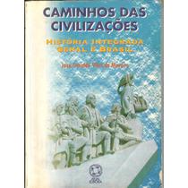 Caminhos Das Civilizações- História Integrada: Geral E Brasi