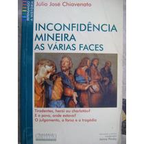 Inconfidência Mineira As Várias Faces Julio Jose Chiavenato