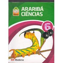Livro Arariba Ciencias 6 Serie - Editora Moderna