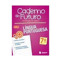 Caderno Do Futuro Lingua Portuguêsa 7ª Ano