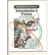 Fronteiras Da Ciencia 1 Introduçao A Fisica Em Quadrinhos