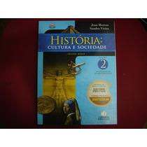 História: Cultura E Sociedade 2 - Fundamentos Da Modernidade