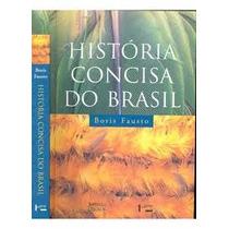 Livro- Historia Concisa Do Brasil -boris Fausto-frete Gratis