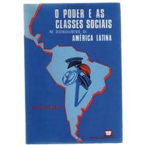 O Poder E As Classes Sociais No Desenvolvi. América Latina