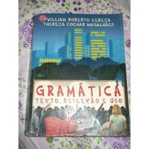 Gramática Texto Reflexão E Uso - William Cereja E Cochar