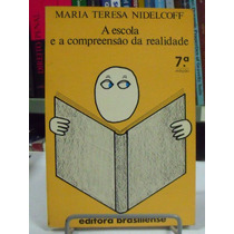Livro - A Escola E A Compreensão Da Realidade - Frete Grátis