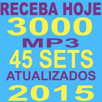 Pacotão 3000 Músicas + 45 Sets Mixados Atuais 2015 São+ 35gb