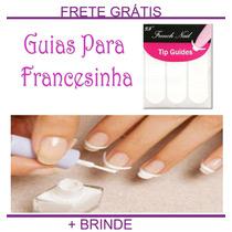 Guias Para Unha Francesinha - Frete Grátis + Brinde