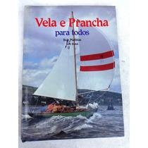 Livro: Vela E Prancha Para Todos - Bob Mathias - 1983