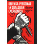 Defensa Personal En Cualquier Emergencia - Leong Fu