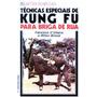 Livro - Técnicas Especiais De Kung Fu Para Briga De Rua