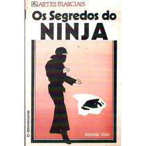 Os Segredos Do Ninja - Kung Fu - Karate