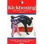Kickboxing | Coleção Artes Marciais | Arte Marcial Americana