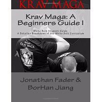 Livro - Krav Maga: A Beginners Guide I: White Belt Student