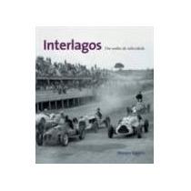 Interlagos - Um Sonho De Velocidade - Moraes Eggers