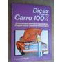 Livro - Dicas Para Um Carro 100% - Consumer Guide - 1982
