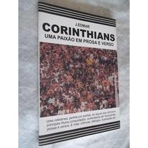 * Livro - Corinthians - Uma Paixão Em Prosa E Verso